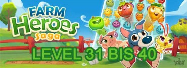 Farm Heroes Saga Level 31, 32, 33, 34, 35, 36, 37, 38, 39, 40 Lösung
