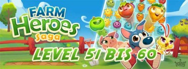 Farm Heroes Saga Level 51, 52, 53, 54, 55, 56, 57, 58, 59, 60 Lösung