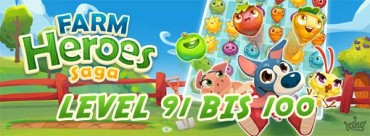 Farm Heroes Saga Level 91, 92, 93, 94, 95, 96, 97, 98, 99, 100 Lösung