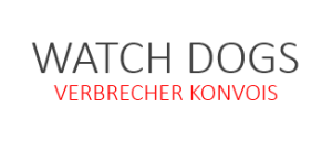 Verbrecher Konvois in Watch Dogs Guide