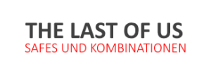 The Last of Us Safes und Kombinationen